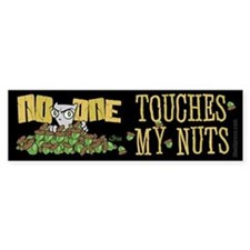 No One Touches My Nuts Bumper Bumper Sticker