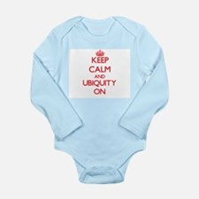 Keep Calm and Ubiquity ON Body Suit