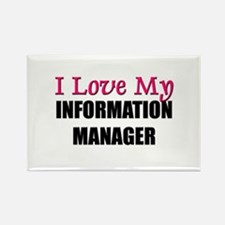 I Love My INFORMATION MANAGER Rectangle Magnet