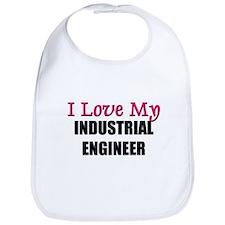 I Love My INDUSTRIAL ENGINEER Bib