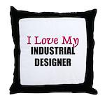 I Love My INDUSTRIAL DESIGNER Throw Pillow