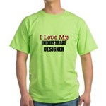 I Love My INDUSTRIAL DESIGNER Green T-Shirt