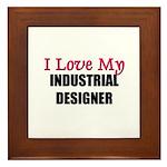 I Love My INDUSTRIAL DESIGNER Framed Tile