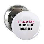 I Love My INDUSTRIAL DESIGNER Button