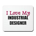I Love My INDUSTRIAL DESIGNER Mousepad