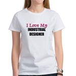I Love My INDUSTRIAL DESIGNER Women's T-Shirt