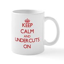 Keep Calm and Undercuts ON Mugs