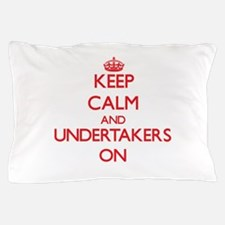 Keep Calm and Undertakers ON Pillow Case