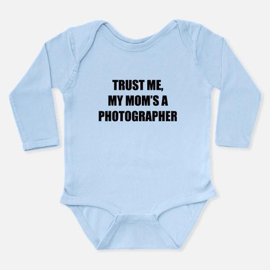 Trust Me My Moms A Photographer Body Suit
