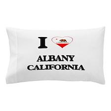 I love Albany California Pillow Case