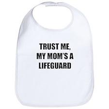 Trust Me My Moms A Lifeguard Bib