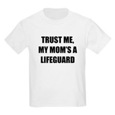 Trust Me My Moms A Lifeguard T-Shirt