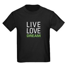 Live Love Dream T