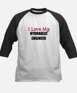 I Love My HYDRAULIC ENGINEER Tee