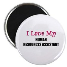 I Love My HUMAN RESOURCES ASSISTANT Magnet