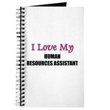 I Love My HUMAN RESOURCES ASSISTANT Journal