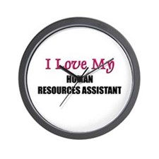 I Love My HUMAN RESOURCES ASSISTANT Wall Clock