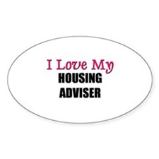 I Love My HOUSING ADVISER Oval Decal
