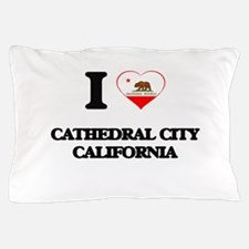 I love Cathedral City California Pillow Case