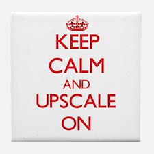 Keep Calm and Upscale ON Tile Coaster