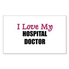 I Love My HOSPITAL DOCTOR Rectangle Decal