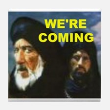 MUSLIMS COMING Tile Coaster