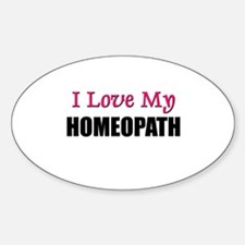 I Love My HOMEOPATH Oval Decal