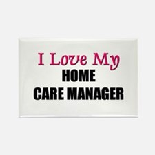 I Love My HOME CARE MANAGER Rectangle Magnet