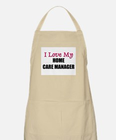 I Love My HOME CARE MANAGER BBQ Apron