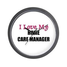 I Love My HOME CARE MANAGER Wall Clock