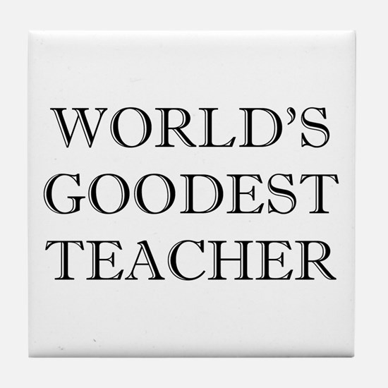World's Goodest Teacher Tile Coaster