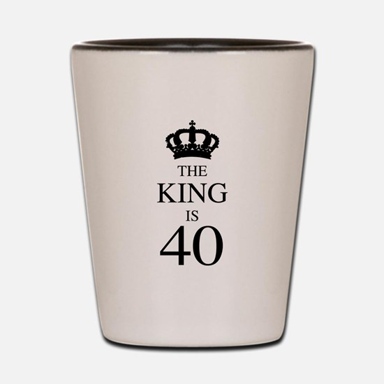 The King Is 40 Shot Glass