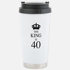 The King Is 40 Stainless Steel Travel Mug