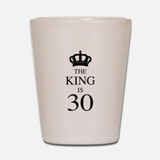 The King Is 30 Shot Glass