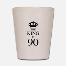 The King Is 90 Shot Glass