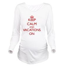 Keep Calm and Vacati Long Sleeve Maternity T-Shirt