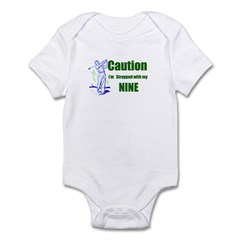Caution, Im strapped with my Infant Bodysuit