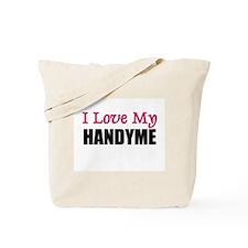 I Love My HANDYME Tote Bag