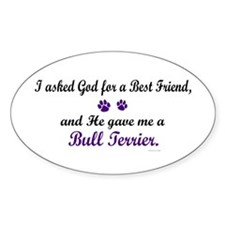 God Gave Me A Bull Terrier Oval Decal