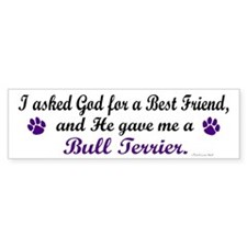 God Gave Me A Bull Terrier Bumper Bumper Sticker