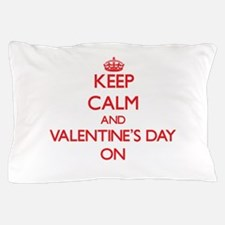 Keep Calm and Valentine'S Day ON Pillow Case
