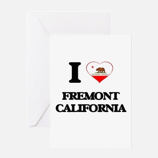 I love Fremont California Greeting Cards
