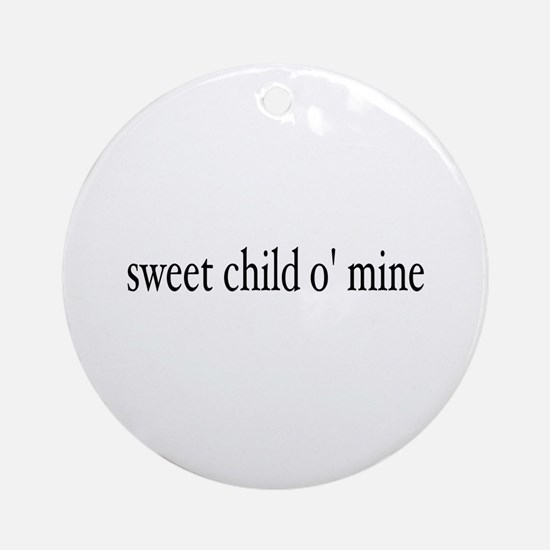 sweet child o mine Ornament (Round)