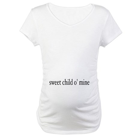 sweet child o mine Maternity T-Shirt