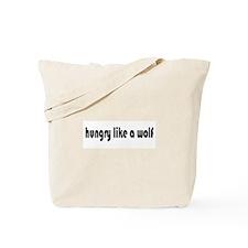 Hungry Like a Wolf Tote Bag