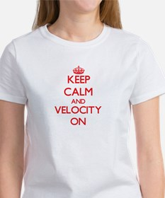 Keep Calm and Velocity ON T-Shirt
