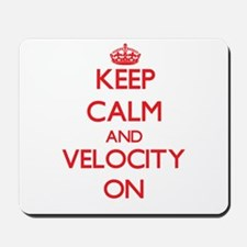 Keep Calm and Velocity ON Mousepad
