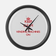 Keep Calm and Vending Machines ON Large Wall Clock