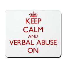 Keep Calm and Verbal Abuse ON Mousepad