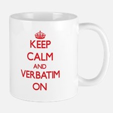Keep Calm and Verbatim ON Mugs